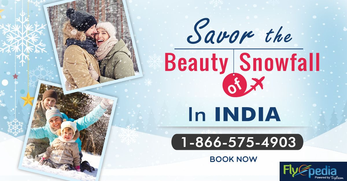 Enjoy Snowfall in India!! Flyopedia Offers Winter