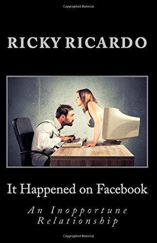 It Happened on Facebook: An Internet Love Story (Volume 1) by Ricky Ricardo http://www.amazon.com/dp/1503327698/ref=cm_sw_r_pi_dp_x4Nwvb0JPMJN9