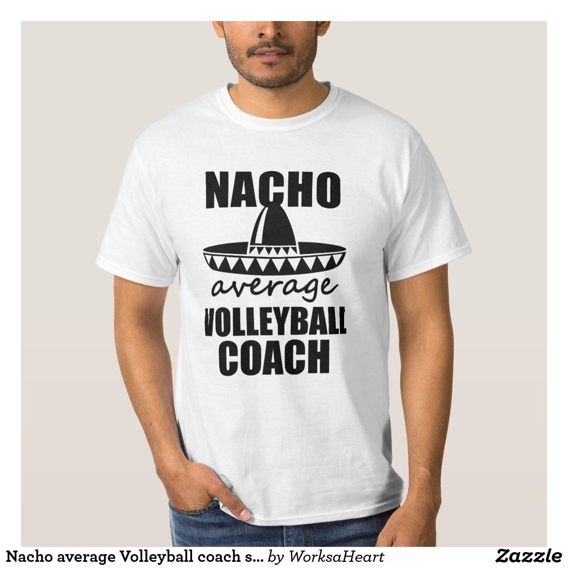Nacho Average Volleyball Coach Shirt Mens Gift Zazzle Com