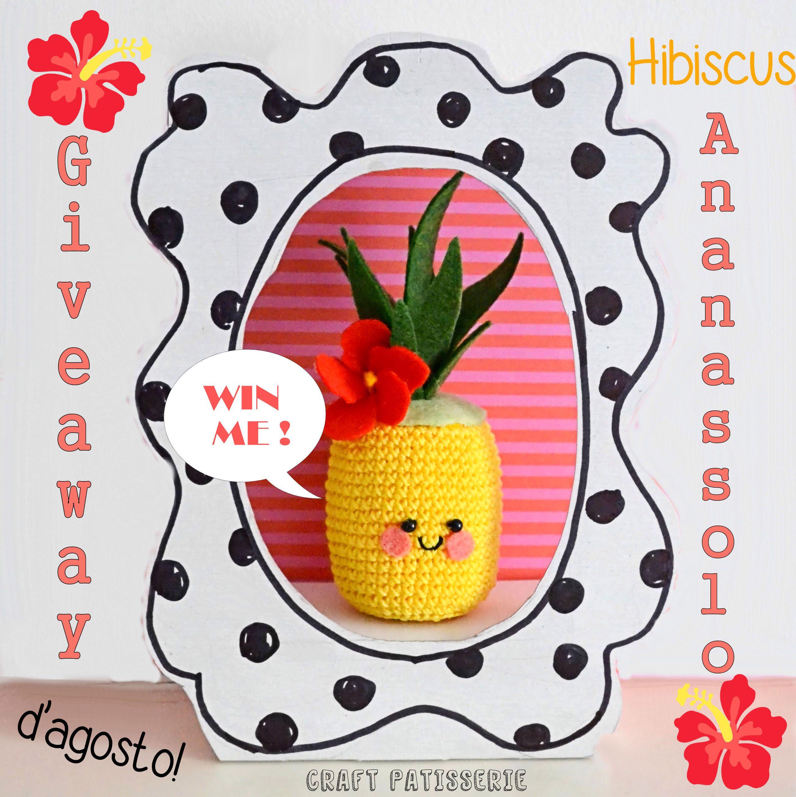 Summer 2015...win an Hibiscus ANANASSOLO! IG giveaway by CraftPatisserie. Crochet amigurimi pineapple cute kawaii!