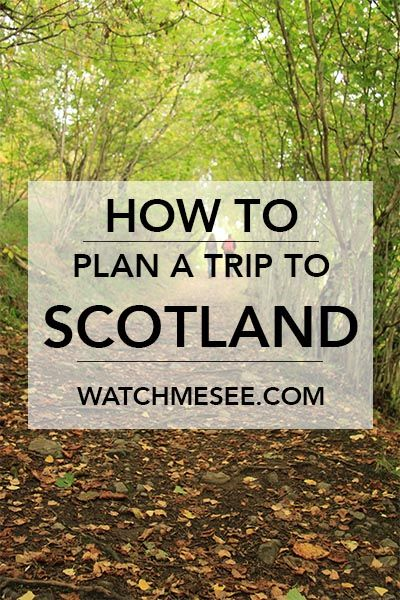 How to Plan your Trip to Scotland WatchMeSee.com