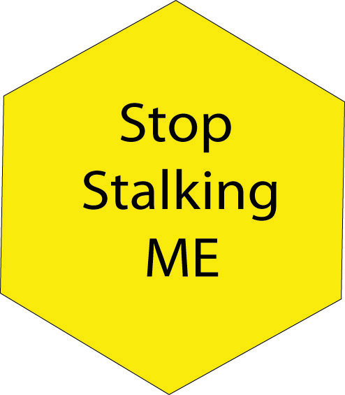 STOP STALKING ME !!!!!!!!!!!! LOL,,you just can't,,you're a mess