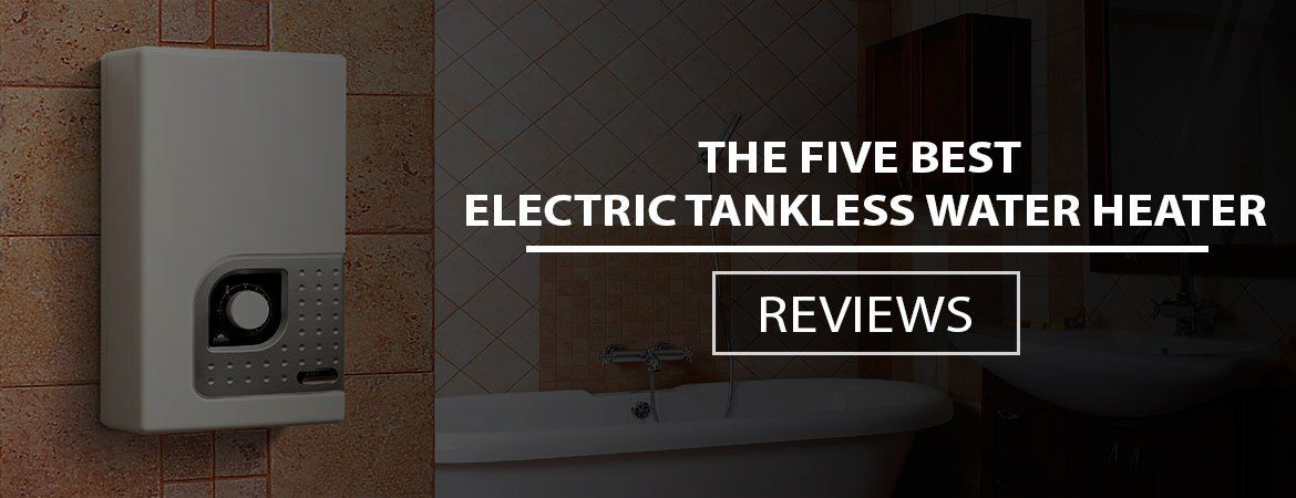 electric tankless water heater reviews | home improvement