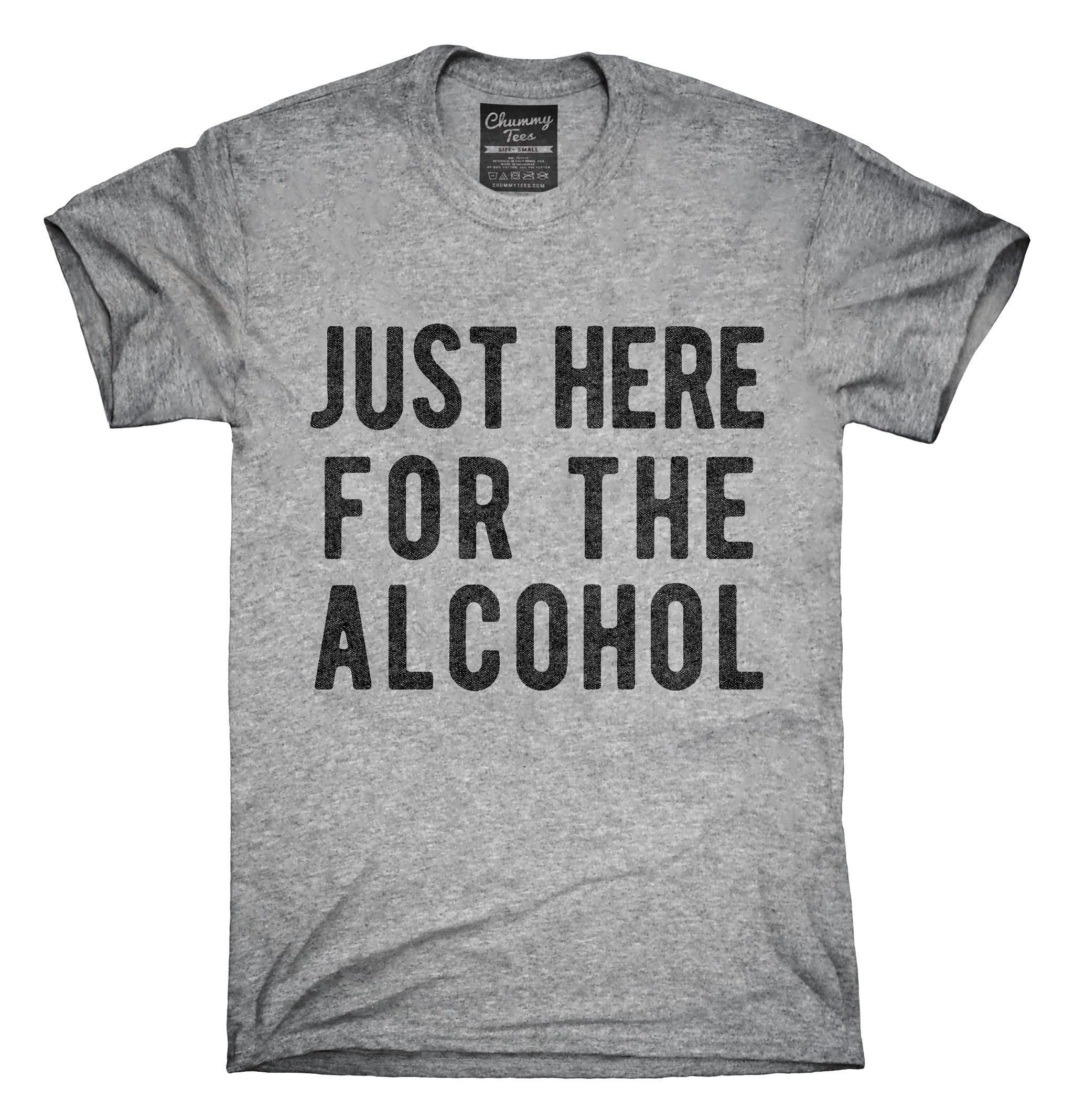 just here for the alcohol t shirt hoodie tank top northern rh pinterest com