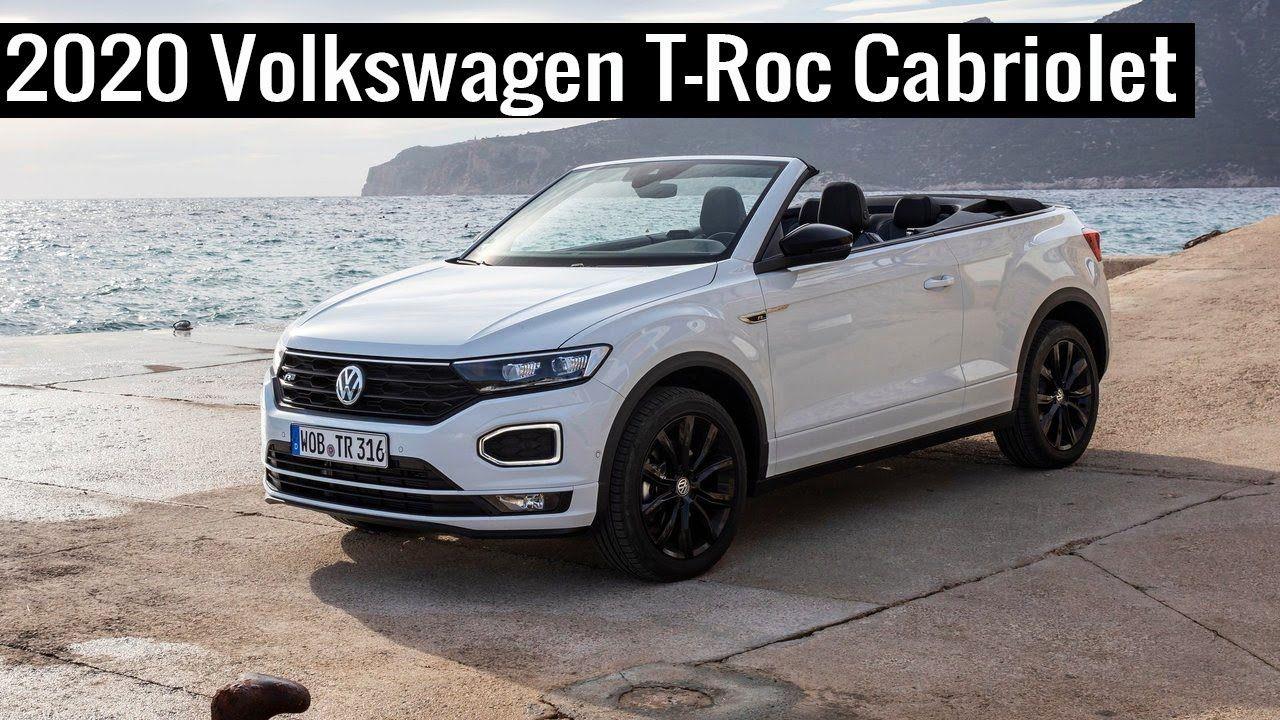 2020 Volkswagen T Roc Cabriolet In 2020 Cabriolets Volkswagen Dream Cars