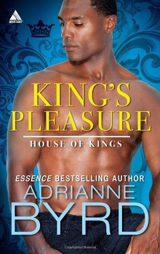 King's Pleasure (House of Kings) by Adrianne Byrd. The sexy King brothers own a successful bachelor-party-planning business and a string of upscale clubs across the country. What could be better than living the single life in some of the world's most glamorous cities? Finding a woman worth giving it up for… Jeremy King's brothers may have turned in their player cards, but that just leaves more action for him. Like the gorgeous, bikini-clad party crasher who saunters into the Malibu…