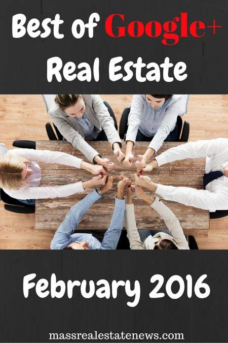 Best Google+ Real Estate Articles February 2016 http://massrealestatenews.com/best-google-real-estate-articles-february-2016/