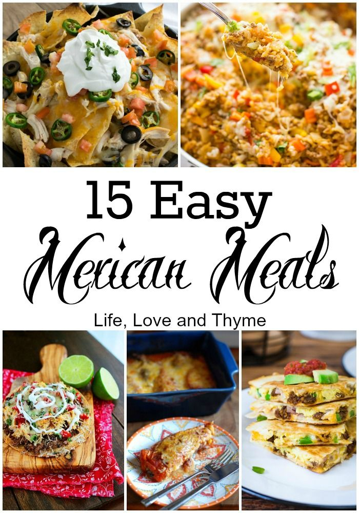 15 easy mexican meals taco tuesday mexicans and tuesday 15 easy mexican meals life love and thyme forumfinder Choice Image
