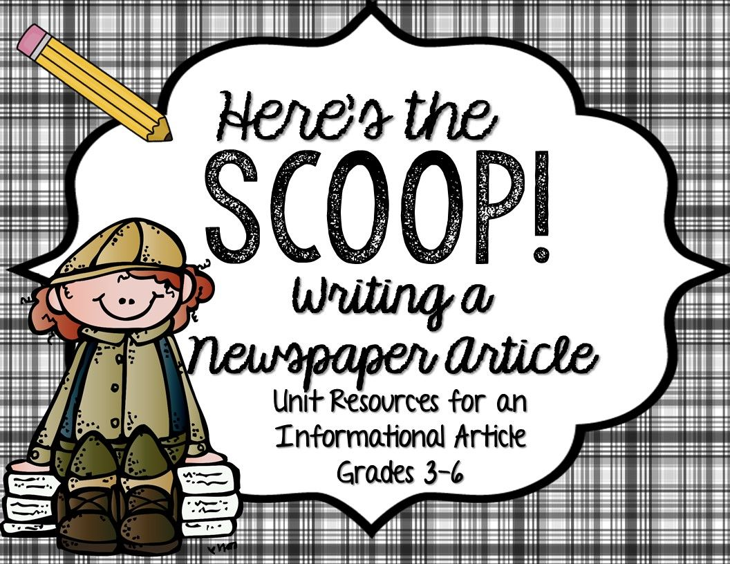 Newspaper Article Writing Unit Here S The Scoop