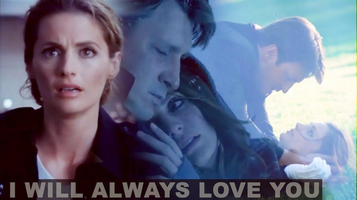 Castle & Beckett // Will Always Love You