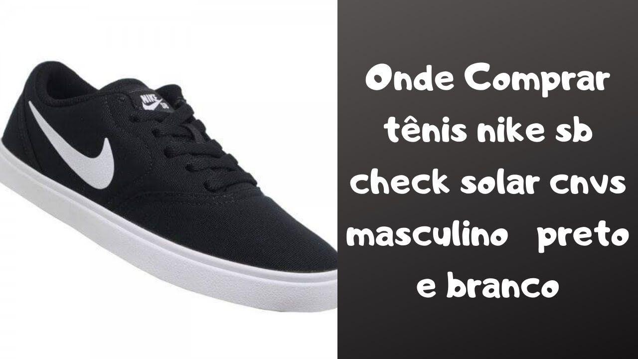 Onde Comprar Tenis Nike Sb Check Solar Cnvs Masculino Preto E Branco Nike Sb Tenis Nike Sb Check Tenis Nike
