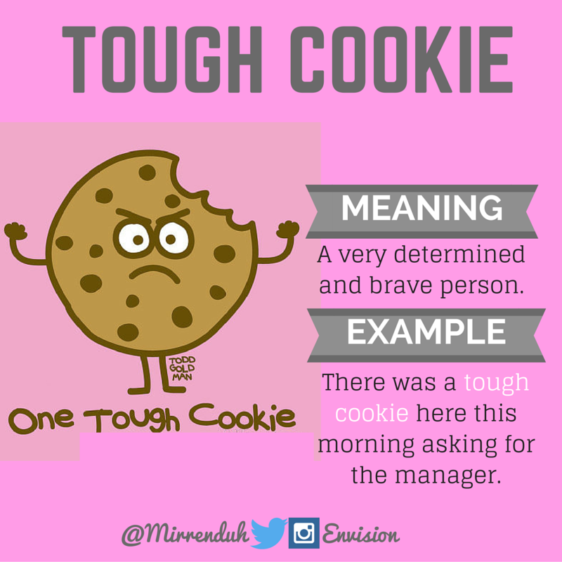 Idiom: Tough cookie - Repinned by Chesapeake College Adult