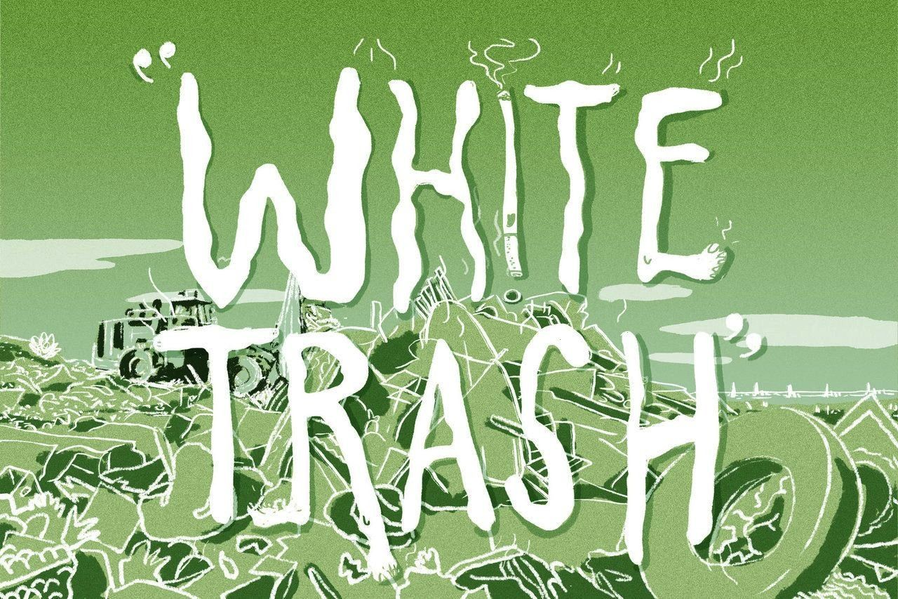 can get away with calling something white trash in polite company on cable televi You can get away with calling something white trash in polite company on cable televi  N...