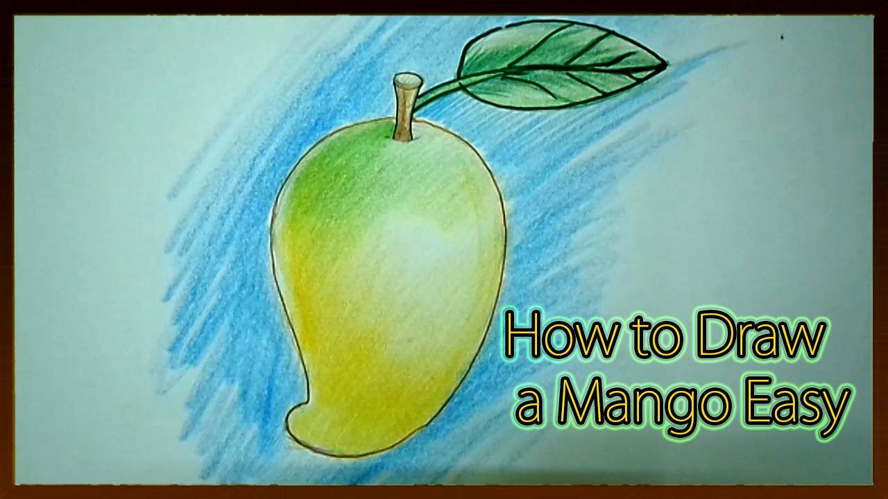 How To Draw A Mango Easy Fruits Drawing Drawings Mango