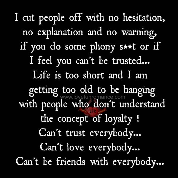 I cut people off with no hesitation,no explanation and no ...
