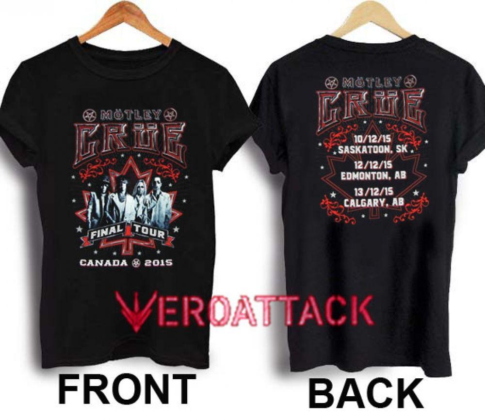 Motley Crue Canada Final Tour 2015 T Shirt Size Xs S M L Xl 2xl 3xl Shirts Shirt Size T Shirt