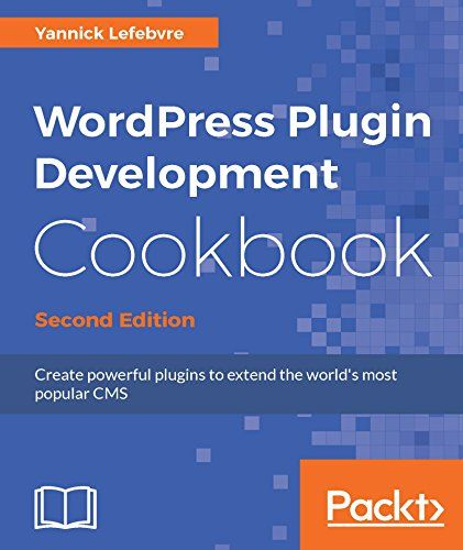 WordPress Plugin Development Cookbook 2nd Edition Pdf Download