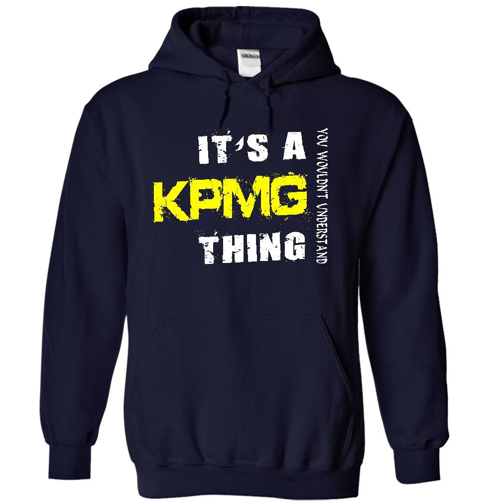 Its a kpmg thing t shirt hoodie sweatshirt sweatshirts