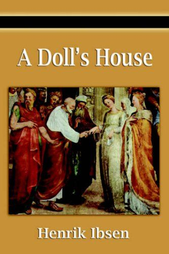 A Doll S House By Henrik Ibsen 1879 Book Worth Reading Books