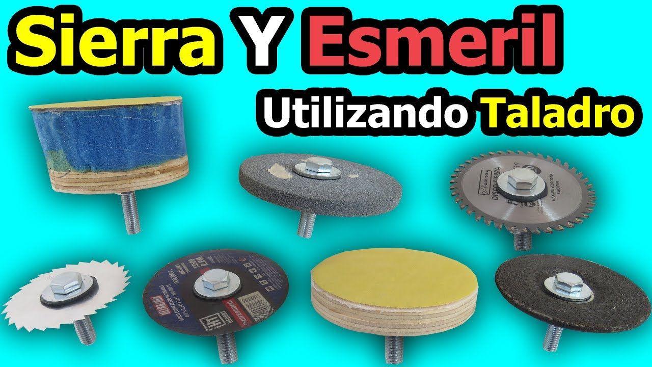 Sierra Y Esmeril Utilizando Taladro Como Hacer Accesorios Caseros Para Taladro Herramientas Para Tallar Herramientas De Carpintería