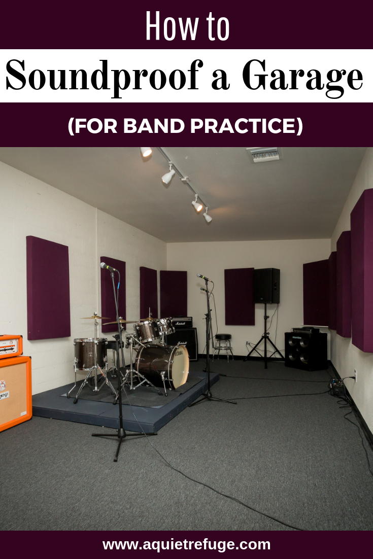 How To Soundproof A Garage For Band Practice Basically We Tried Some Mixtures Of Solutions That You Will Sound Proofing Music Studio Room Home Music Rooms