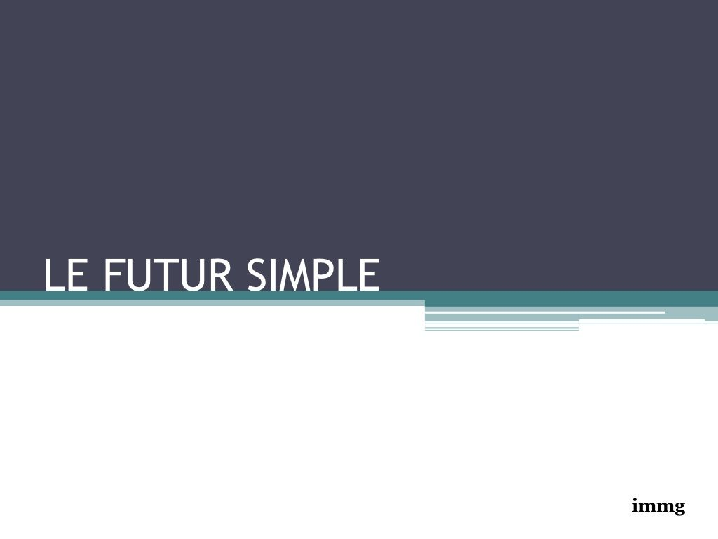 Le Futur Simple By Immg84 Via Slideshare