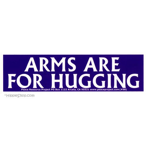 Arms are for hugging bumper sticker on sale for 2 99 at hippieshop com · funny stickersbumper stickershippie