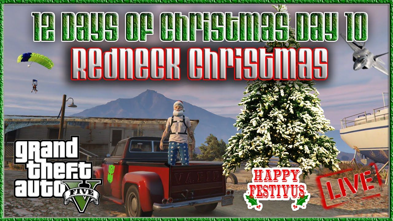 gta 5 online redneck christmas gta v 12 days of christmas day 10 gtav - Redneck Days Of Christmas