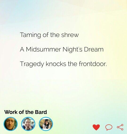 #work #bard #Shakespeare #tragedy #knocks #door #TamingOfTheShrew #MidSummerNightsDream #Napowrimo #haiku #haikuaday #haikujam #poetry