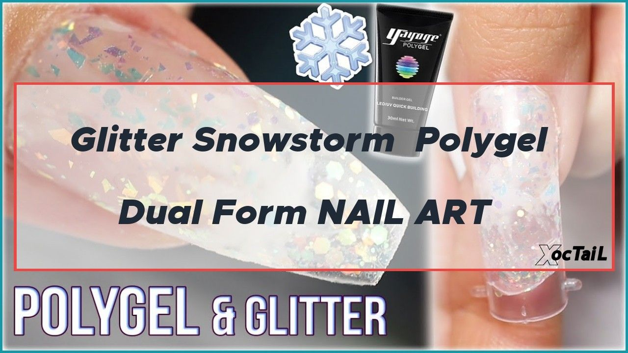 Glitter Snowstorm Polygel Dual Form NAIL ART in 2020