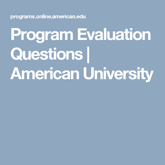 Program Evaluation Questions  American University  Measure For
