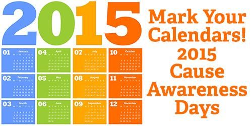 \Mark Your Calendars! 2015 Cause Awareness Days: http://buff.ly/1zR2vpv