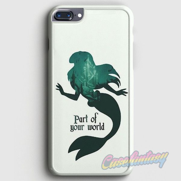 Ariel Part Of Your World iPhone 7 Plus Case | casefantasy