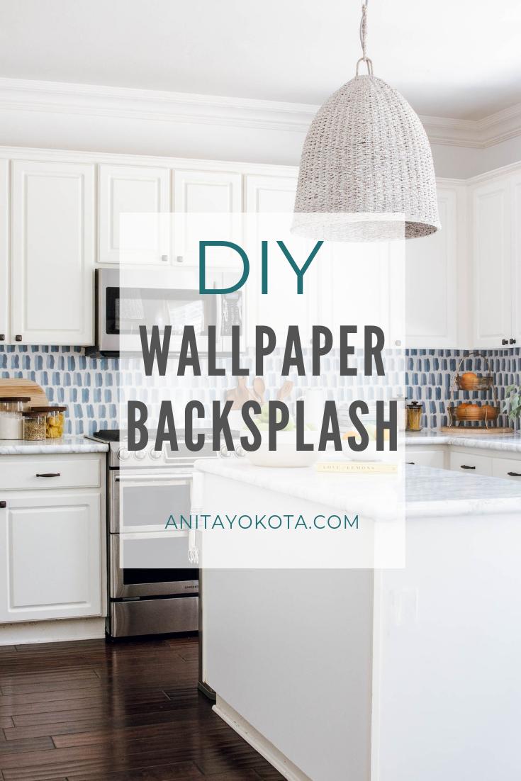 Diy Kitchen Backsplash Using Wallpaper Anita Yokota In This Blog Post I M S Anita B In 2020 Diy Backsplash Diy Kitchen Backsplash Wallpaper Backsplash Kitchen