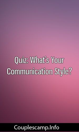 Quiz: What's Your Communication Style? #marriage #divorce #romance