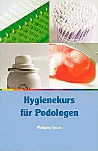 Hygienekurs für Podologen. Wolfgang Tanzer,. Taschenbuch - Buch
