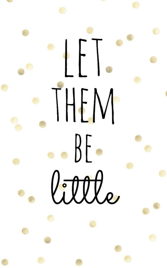Let Them Be Little Gold Dot 4x6 Printable Best Of Pinterest