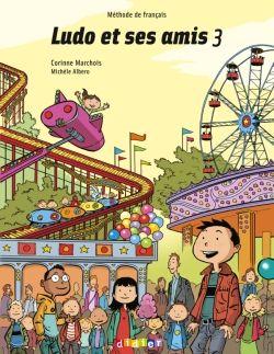 Ludo Et Ses Amis Niveau 3 Livre De L Eleve Http Www Editionsdidier Com Article Ludo Et Ses Amis Niveau 3 Livre Ludo Fle Livre