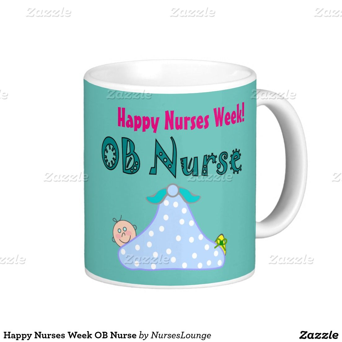 Happy Nurses Week Ob Nurse Classic White Coffee Mug