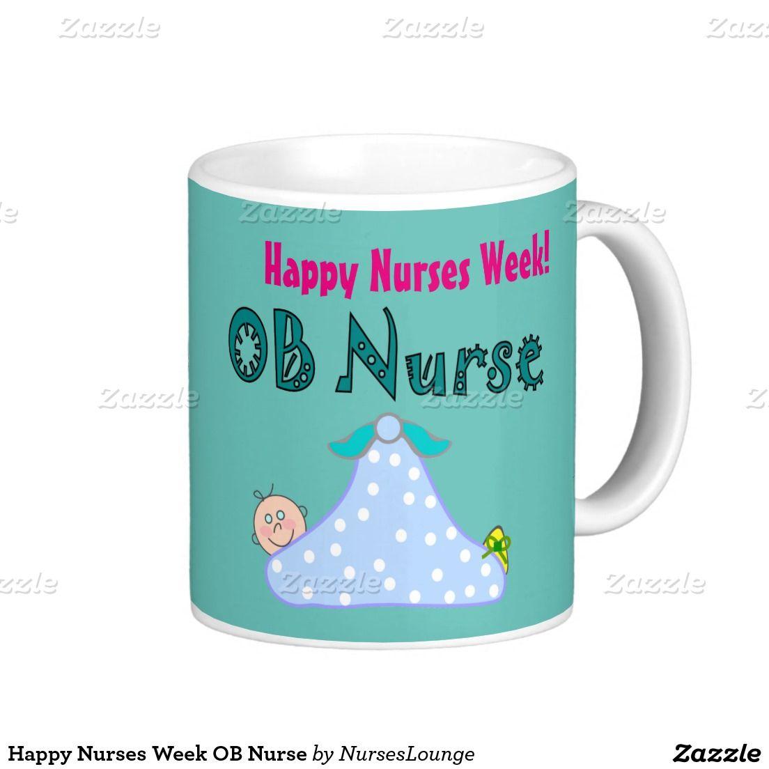 Happy Nurses Week Ob Nurse Classic White Coffee Mug
