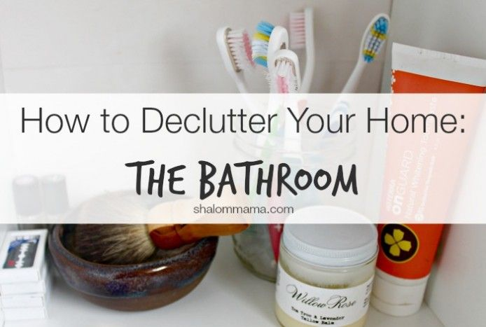 How to Declutter Your Home  The Bathroom   Declutter  Decluttering      This is part of the How to Declutter Your Home Series  Read Before You