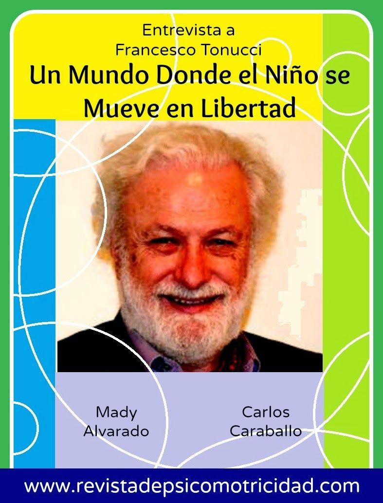 Entrevista a Francesco Tonucci: Un Mundo Donde el Niño se Mueve en Libertad. ~ Revista de Psicomotricidad