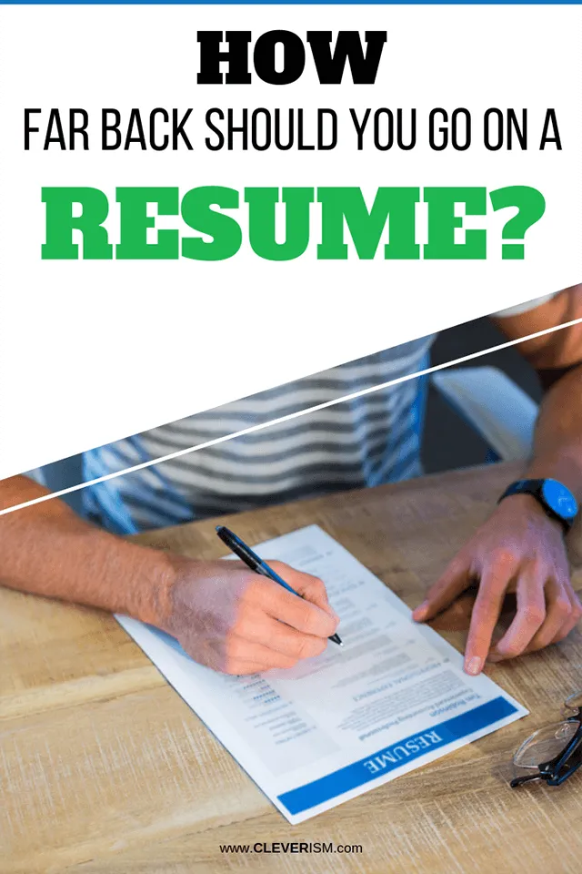How Far Back Should You Go On A Resume (With images