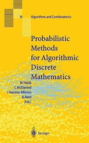 Probabilistic Methods For Algorithmic Discrete Mathematic Https Www Dp 3540646221 Ref Cm Discrete Mathematics Mathematics Advanced Mathematics