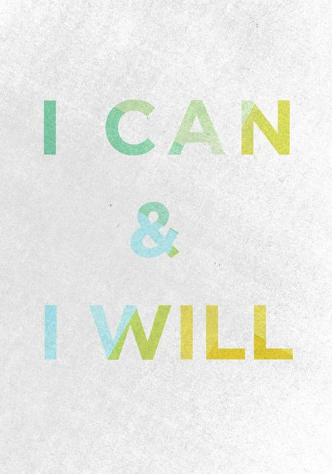 i can + i will.