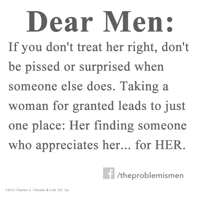 Quotes About How A Man Should Love A Woman: Treating A Woman Right Doesn't Mean A Man Should Be A