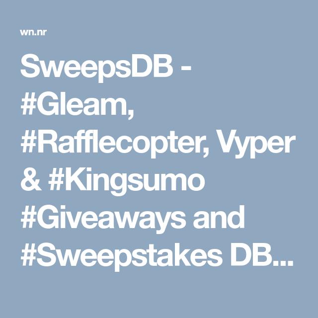 SweepsDB - #Gleam, #Rafflecopter, Vyper & #Kingsumo #Giveaways and