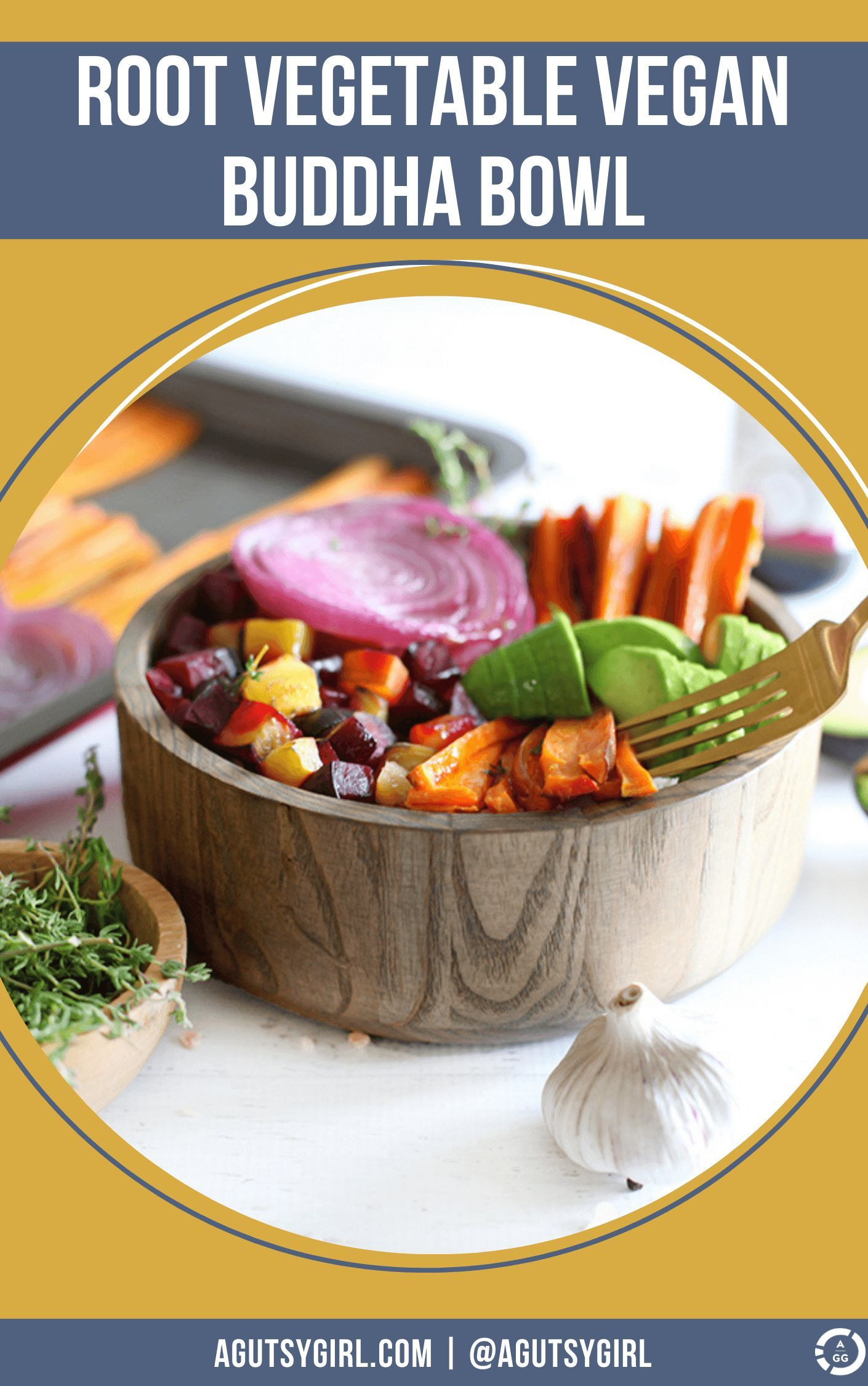 Root Vegetable Vegan Buddha Bowl recipe agutsygirl.com #veganrecipe #buddhabowl #fallvegetables fall #guthealth