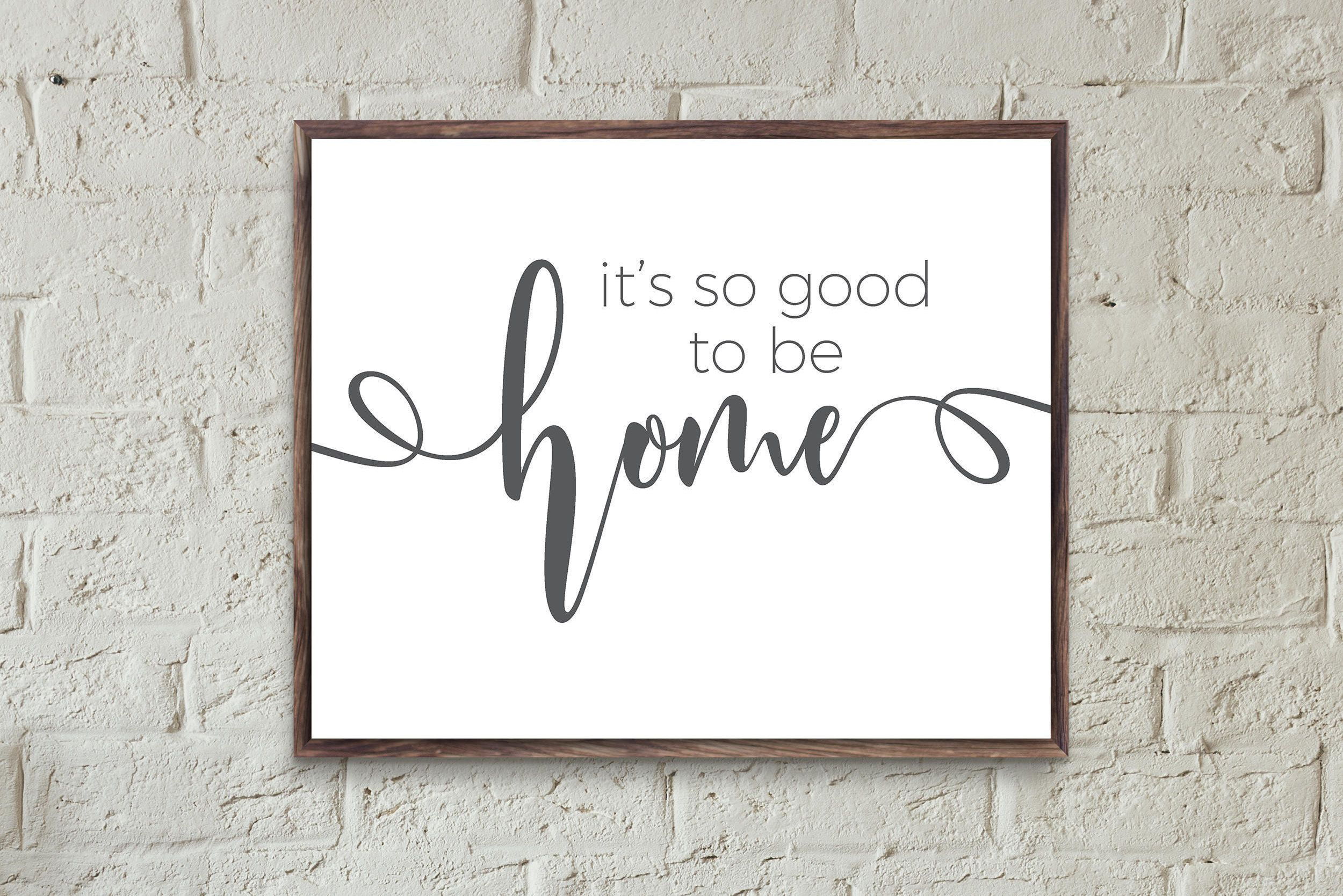 its so good to be home wall art quotes about home horizontal wall