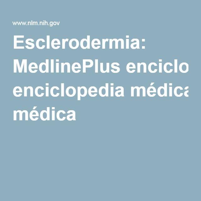 Esclerodermia: MedlinePlus enciclopedia médica